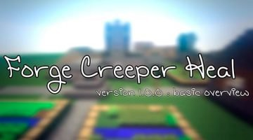 Forge Creeper Heal Mod